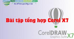 Bài tập tổng hợp Corel x7