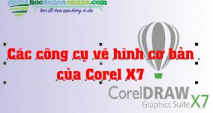 Công cụ vẽ hình cơ bản corel x7