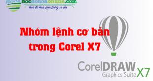 nhóm lệnh cơ bản trong corel x7