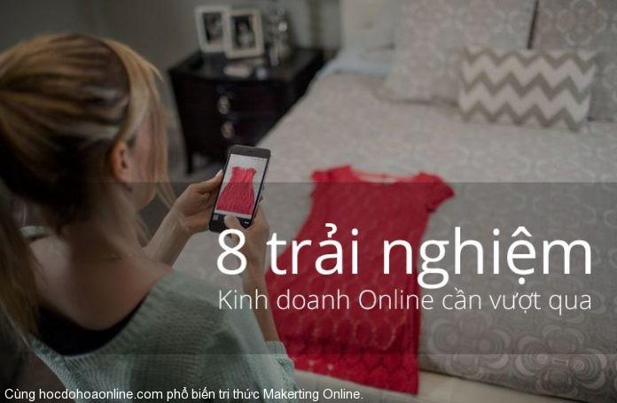 makerting 76159 8 trai nghiem kinh doanh online can vuot qua